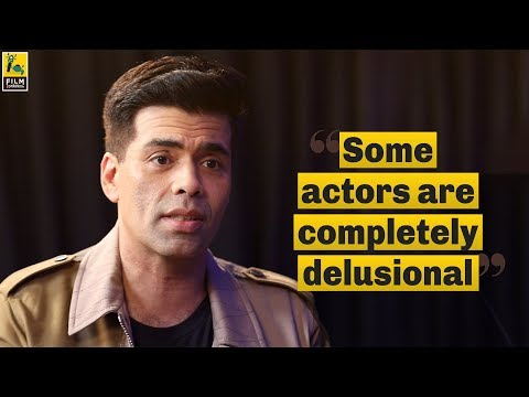 """Some Actors Are Completely Delusional"" - Karan Johar 