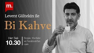 """Levent Gültekin ile """"Bi Kahve"""" (5): Muhtemel Suriye savaşının ardındaki gerçekler"""