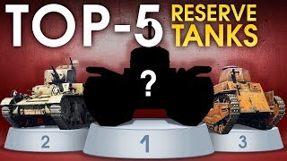 TOP 5 Reserve Tanks / War Thunder
