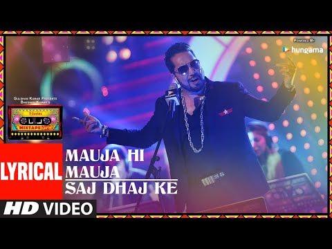 Mauja Hi Mauja/Saj Dhaj Ke (Lyrical Video) | T-Series Mixtape Punjabi | Mika Singh | Bhushan Kumar