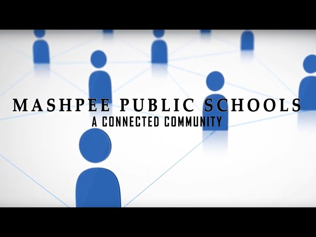 A CONNECTED COMMUNITY, MASHPEE PUBLIC SCHOOLS CONVOCATION  2019