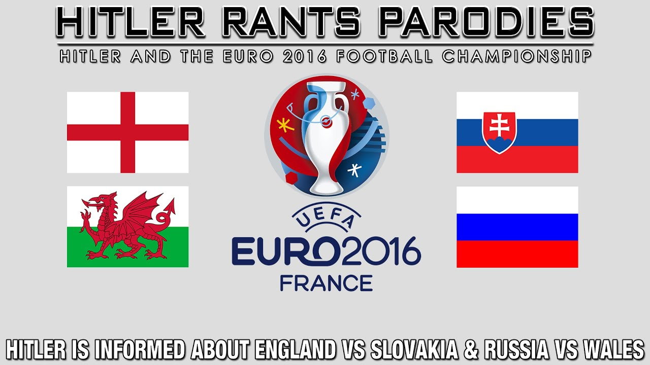 Hitler is informed about England Vs Slovakia & Russia Vs Wales