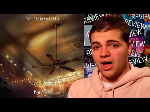 """THE CHAINSMOKERS """"PARIS"""" - Reaction/Rant/Review"""