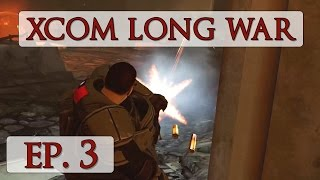 XCOM Long War Season 3 - Ep. 3 - Let's Play Beta 15 Impossible