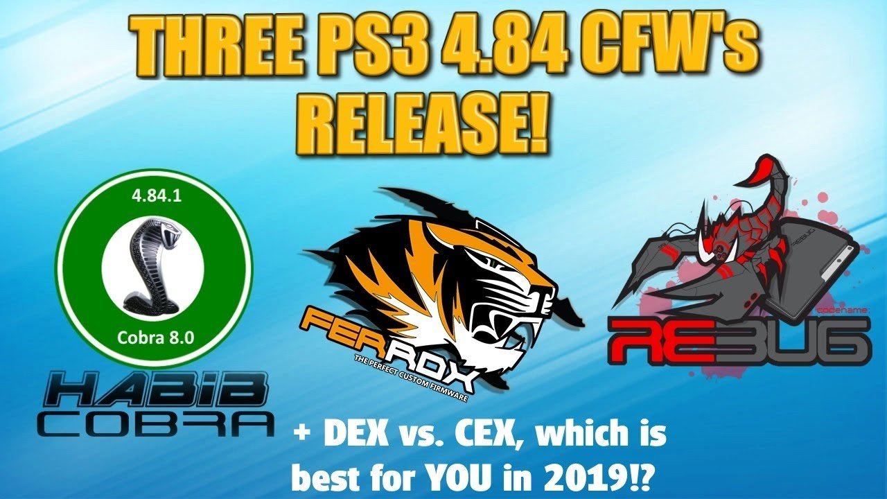 Best Ps3 Cfw 2019 PS3 gets THREE 4.84 cfw's in less than one day! + DEX vs. CEX