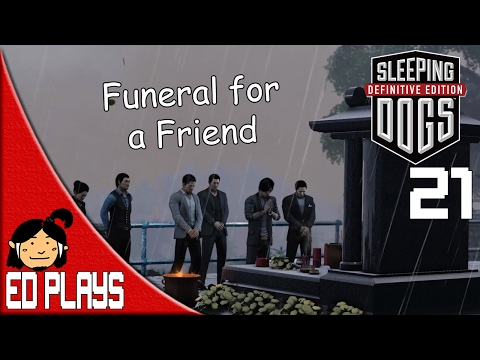 Funeral for a Friend | Ed Plays Sleeping Dogs: The Definitive Edition #21 | PC 1080p HD |