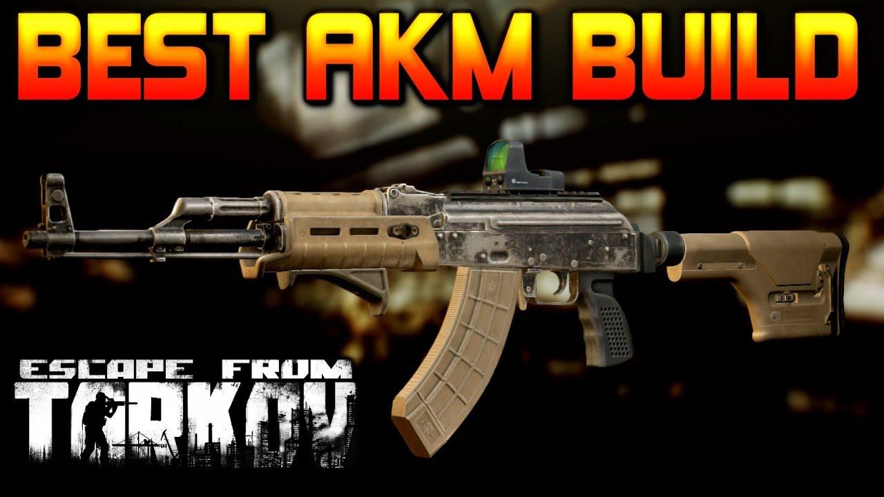 Best Akm Weapon Build Escape From Tarkov