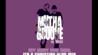 Muthagroove feat. Taleesa - My Body and Soul (Iza & Christian Vlad mix)
