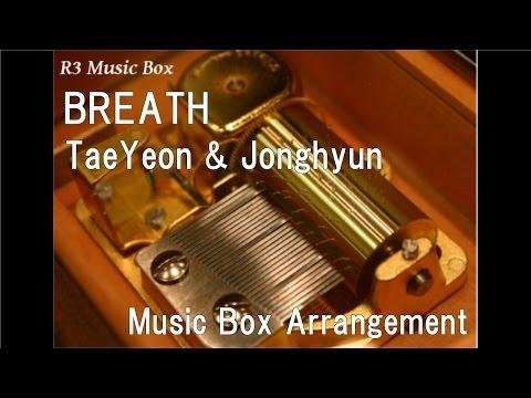 Download : BREATH TaeYeon(SNSD)&Jonghyun(SHINee) [Music Box