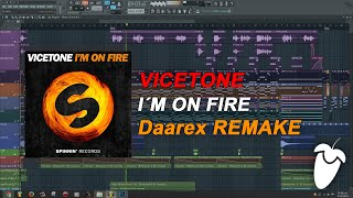 Vicetone - I'm On Fire (Original Mix) (FL Studio Remake + FLP)