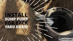 How to Install Sump Pump  - Backyard Drainage Solutioins -