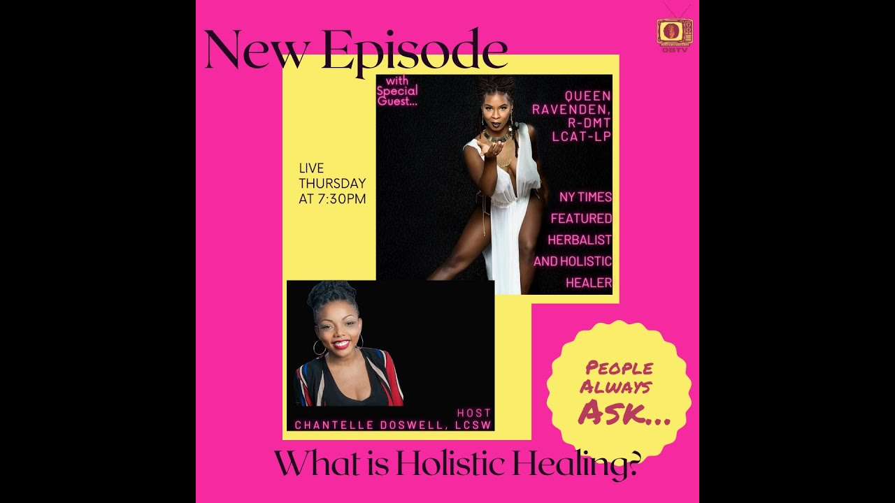 People Always Ask...What is Holistic Healing w/ Queen Ravenden S2E1