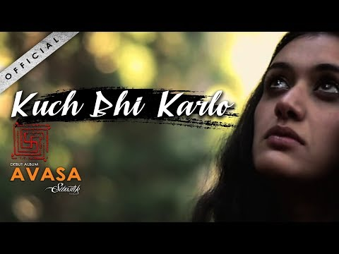 Swastik The Band || Kuch Bhi Kar Lo || Official Video