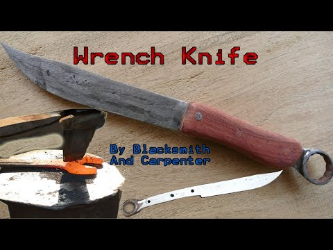 Making Knife  from an old wrench using traditional technologies
