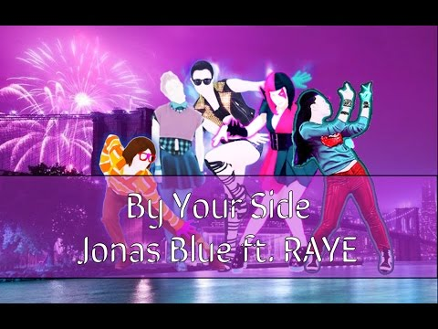 Just Dance: Jonas Blue ft. RAYE - By Your Side Mashup