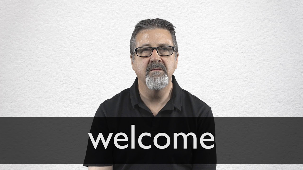 Welcome Synonyms | Collins English Thesaurus