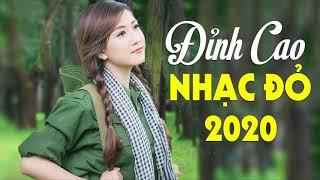 Nhạc Đỏ Đỉnh Cao 2020 - Nhạc Đỏ Cách Mạng Hay Nhất 2020