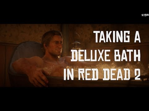 Taking a Deluxe Bath in Red Dead Redemption 2