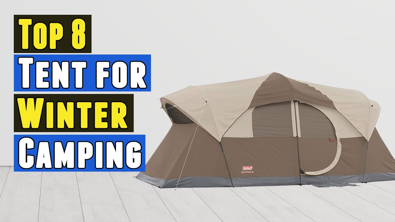 Download Top 8 Best Tent for Winter Camping 2020