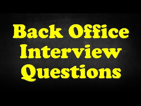 Back Office Interview Questions