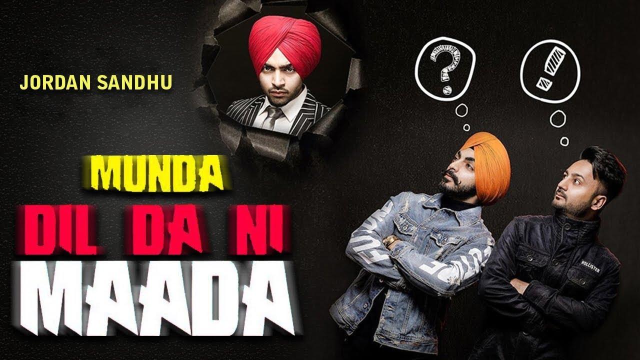 Munda Dil Da Ni Mada Jordan Sandhu Bunty Bains New Punjabi Song Latest Punjabi Song Gabruu Youtube 6,811 likes · 4,664 talking about this. munda dil da ni mada jordan sandhu bunty bains new punjabi song latest punjabi song gabruu