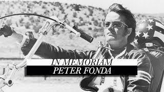 In Memoriam: Peter Fonda (1940 - 2019)