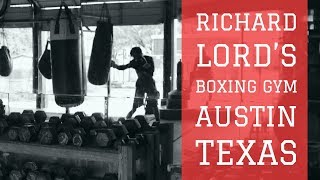 BOXING GYM, AUSTIN TX. RICHARD LORD