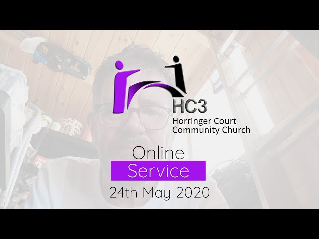 HC3 Online - 24th May 2020 - Make The Most Of Today