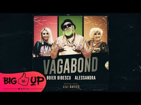 Boier Bibescu - Vagabond feat. Alessandra (Special Guest Lil