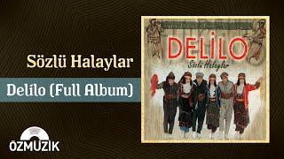 Delilo - Sözlü Halaylar