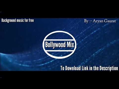 Background music for free (bollywood mix) youtube.