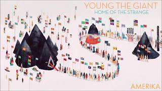 Young The Giant - Home Of The Strange: In The Open (Full)