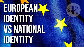 European Identity & National Identity: Constructing a 'We'