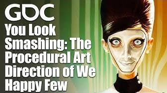 You Look Smashing: The Procedural Art Direction of We Happy Few