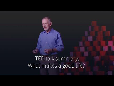 Robert Waldinger - What Makes A Good Life? (summary)