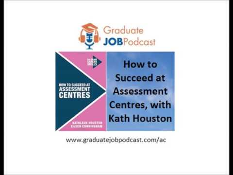 How to Succeed at Assessment Centres, with Kath Houston - Graduate Job Podcast #37