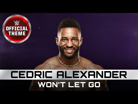 Cedric Alexander - Won't Let Go (Official Theme)