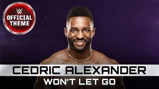 Cedric Alexander - Won't Let Go (Entrance Theme)