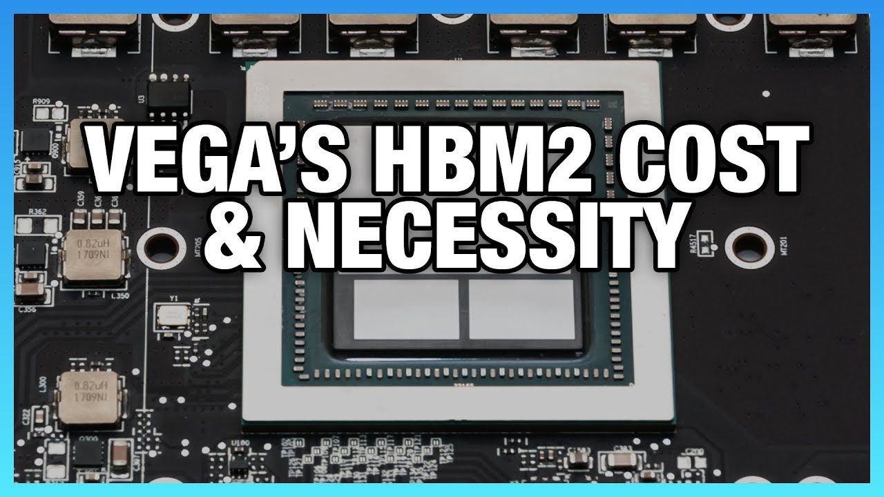 The Cost of HBM2 vs  GDDR5 & Why AMD Had to Use It | GamersNexus