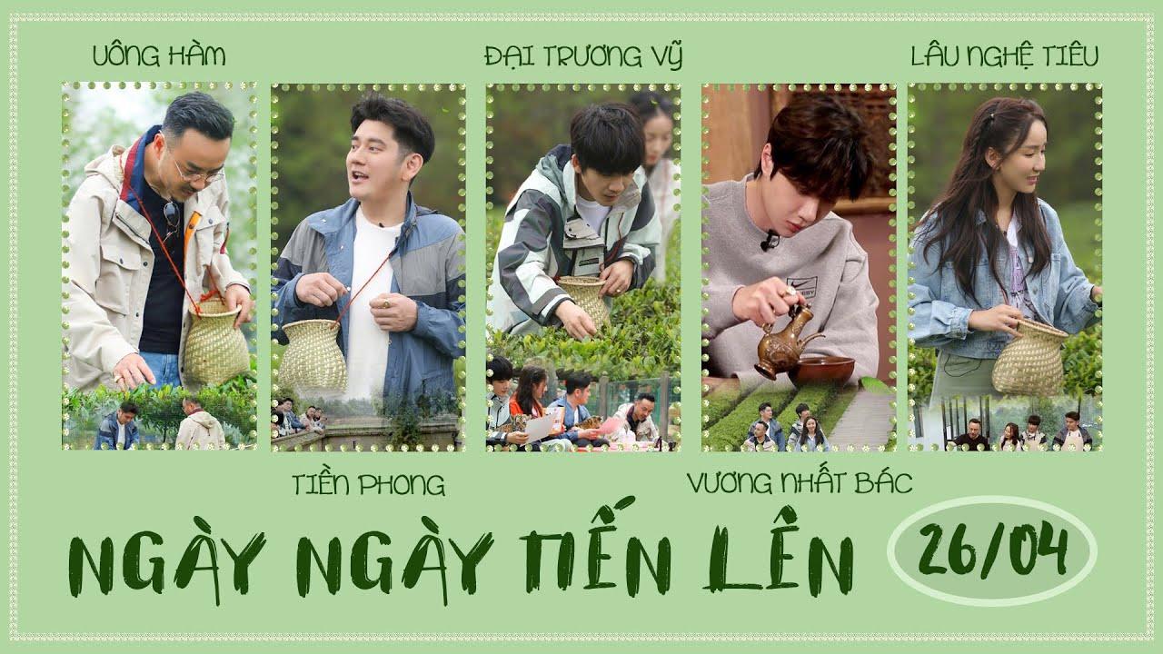 【Vietsub】Ngày Ngày Tiến Lên 26/04   Du Lịch Tiết Thanh Minh