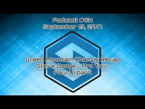 Green Mountain Championships Recap - Steve Dodge Pro Tour Talk - Paul Ulibarri - Podcast #161