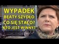 Wypadek Beaty Szydło - Co si�