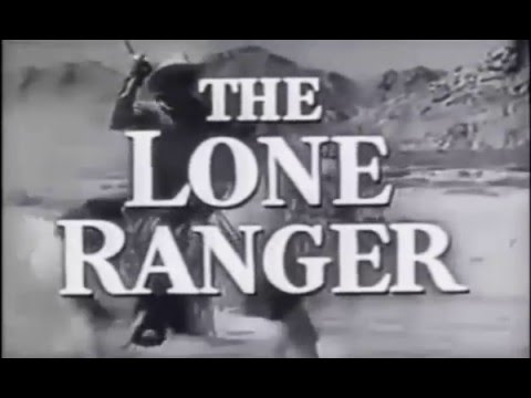 The Lone Ranger 1949 - 1957 Opening and Closing Theme