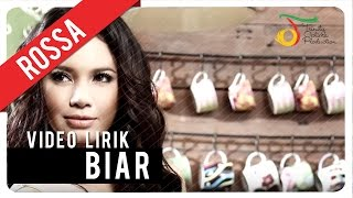 ROSSA - Biar | Video Lirik