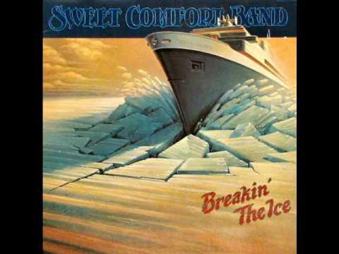Sweet Comfort Band - Breakin The Ice - Melody, Harmony