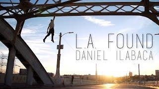 Daniel Ilabaca - L.A. Found
