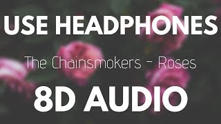 The Chainsmokers Roses Ft Rozes 8d Audio
