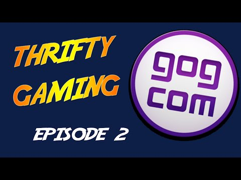 Thrifty Gaming EP. 2 - Buying Games On GOG.com