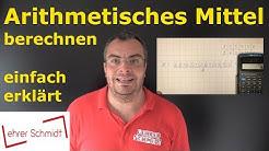 Arithmetisches Mittel - einfach erklärt mit Beispielen | Lehrerschmidt