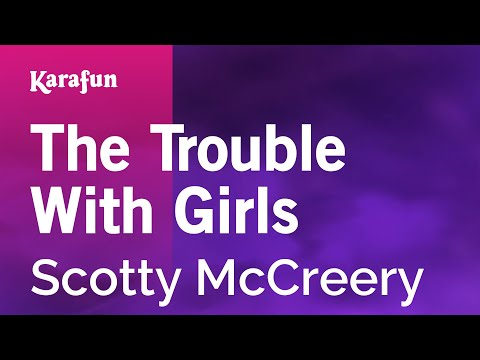 Karaoke The Trouble With Girls - Scotty McCreery *